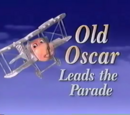 Old Oscar Leads the Parade (Model Series)