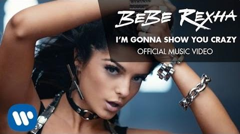 Bebe Rexha - I'm Gonna Show You Crazy