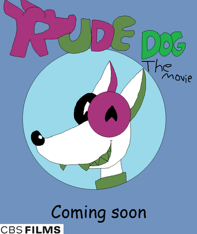 File:Rude Dog; The Movie poster.png