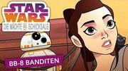 STAR WARS – DIE MÄCHTE DES SCHICKSALS – BB-8 Banditen Star Wars Kids