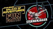 STAR WARS – GALAXY OF ADVENTURES FUN FACTS Sternenjäger Star Wars Kids