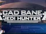 Cad Bane – Jedi Hunter
