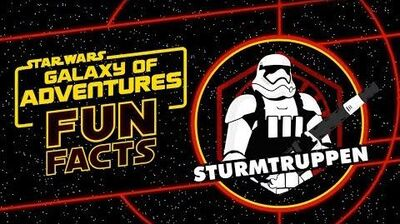 STAR WARS – GALAXY OF ADVENTURES FUN FACTS Sturmtruppen Star Wars Kids