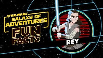 Rey Star Wars Galaxy of Adventures Fun Facts
