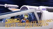 STAR WARS – GALAXY OF ADVENTURES R2-D2 - Der beste Freund des Piloten Star Wars Kids