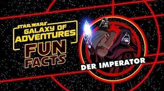 STAR WARS – GALAXY OF ADVENTURES FUN FACTS Der Imperator Star Wars Kids