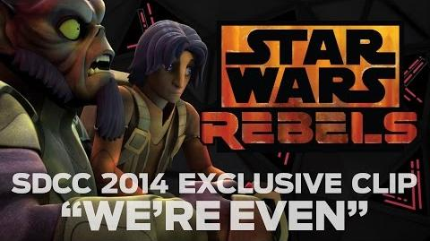 "Star Wars Rebels SDCC 2014 Exclusive Clip -- ""We're Even"""