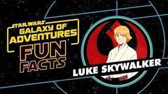 STAR WARS – GALAXY OF ADVENTURES FUN FACTS Luke Skywalker Star Wars Kids