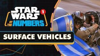 Every Surface Vehicle in Star Wars Movies Star Wars By the Numbers