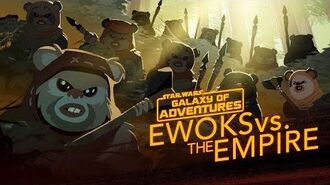 Ewoks vs. The Empire - Small but Mighty Star Wars Galaxy of Adventures