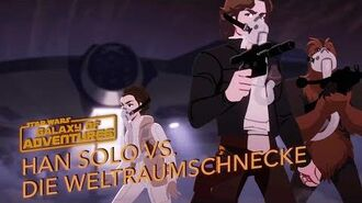 STAR WARS – GALAXY OF ADVENTURES Han Solo vs. Die Weltraumschnecke Star Wars Kids
