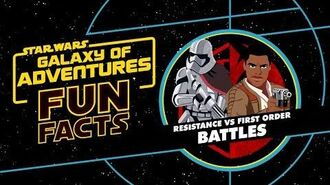 Resistance vs. First Order Battles Star Wars Galaxy of Adventures Fun Facts