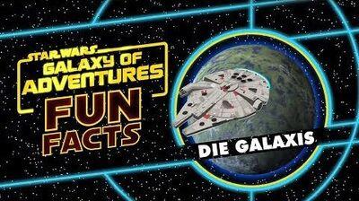 STAR WARS – GALAXY OF ADVENTURES FUN FACTS Die Galaxis Star Wars Kids
