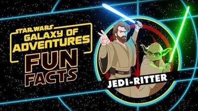 STAR WARS – GALAXY OF ADVENTURES FUN FACTS Jedi-Ritter Star Wars Kids