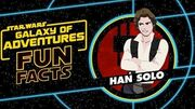 STAR WARS – GALAXY OF ADVENTURES FUN FACTS Han Solo Star Wars Kids