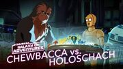 STAR WARS – GALAXY OF ADVENTURES Chewie vs