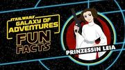 STAR WARS – GALAXY OF ADVENTURES FUN FACTS Prinzessin Leia Star Wars Kids