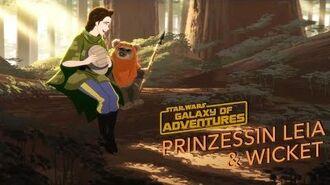 STAR WARS – GALAXY OF ADVENTURES Prinzessin Leia - Ein unerwarteter Freund Star Wars Kids