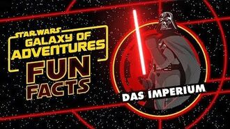 STAR WARS – GALAXY OF ADVENTURES FUN FACTS Das Imperium Star Wars Kids