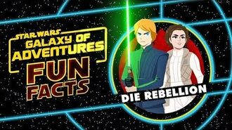 STAR WARS – GALAXY OF ADVENTURES FUN FACTS Die Rebellion Star Wars Kids