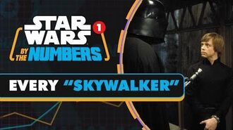 Every Time Skywalker is Said in Star Wars Movies Star Wars By the Numbers