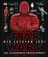 Die letzten Jedi – Die illustrierte Enzyklopädie