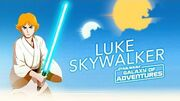 STAR WARS – GALAXY OF ADVENTURES Luke Skywalker - Die Reise beginnt Star Wars Kids