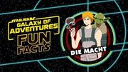 STAR WARS – GALAXY OF ADVENTURES FUN FACTS Die Macht Star Wars Kids