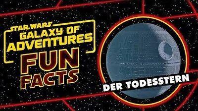 STAR WARS – GALAXY OF ADVENTURES FUN FACTS Der Todesstern Star Wars Kids