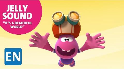"""Jelly Jamm songs """"It's a beautiful world"""" Children's animation series."""