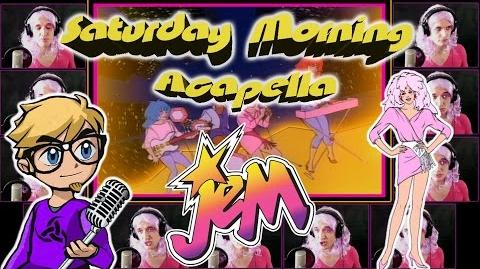 Jem and the Holograms - Saturday Morning Acapella