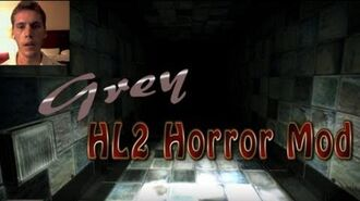 Grey- Half Life 2 Horror Mod- Get Scared! -Part 1-
