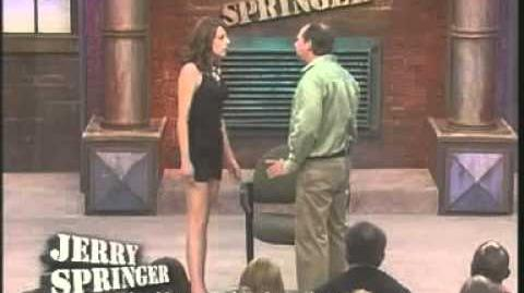 """I'm Never Going Away!"" (The Jerry Springer Show)"