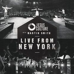 Jesus Culture - Live From New York Album Artwork