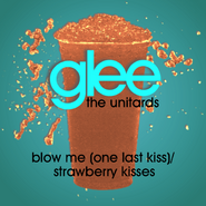 Blow Me (One Last Kiss)/Strawberry Kisses