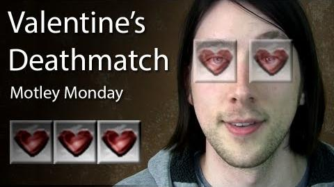 Motley Monday 11 - Valentine's Deathmatch