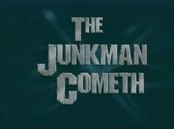 TheJunkmanCometh