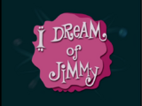 I Dream of Jimmy