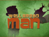 Well Bread Man
