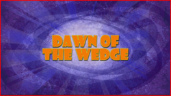 Dawn of the Wedge