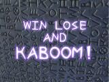 Win Lose and Kaboom!