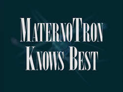 Maternotron knows)best title card