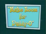 Make Room for Daddy-O