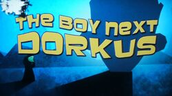 The Boy Next Dorkus