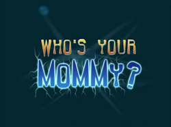 Who's Your Mommy Title Card
