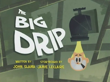 The Big Drip