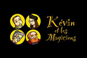 Kévin et les Magiciens