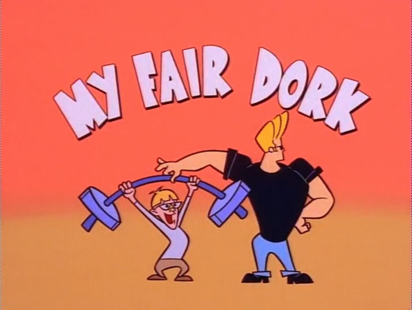 My Fair Dork   Johnny Bravo Wiki   FANDOM powered by Wikia