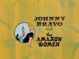 Johnny Bravo and the Amazon Women