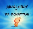 """Jungle Boy in """"Mr. Monkeyman"""""""